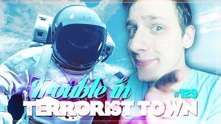 TROUBLE IN TERRORIST TOWN - Wir schweben im ALL! ★ Let
