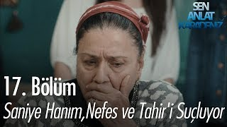 Saniye Hanım, Nefes ve Tahir'i suçluyor - Sen Anlat Karadeniz 17. Bölüm