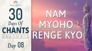 NAM MYOHO RENGE KYO  30 DAYS of CHANTS S2 - DAY8  Mantra Meditation Music by Meditation Mind