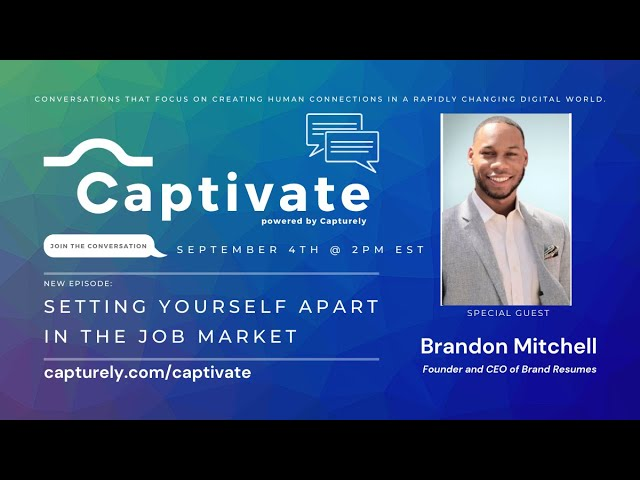 CAPTIVATE by Capturely | Episode 4: Setting Yourself Apart in the Job Market