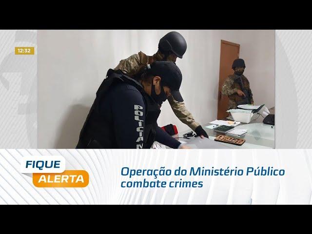 Operação do Ministério Público combate crimes contra a administração pública
