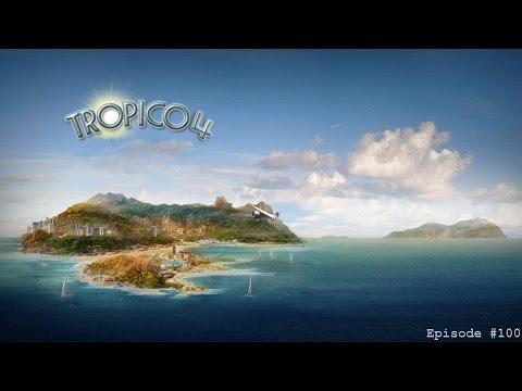 Tropico 4, Episode #100 |