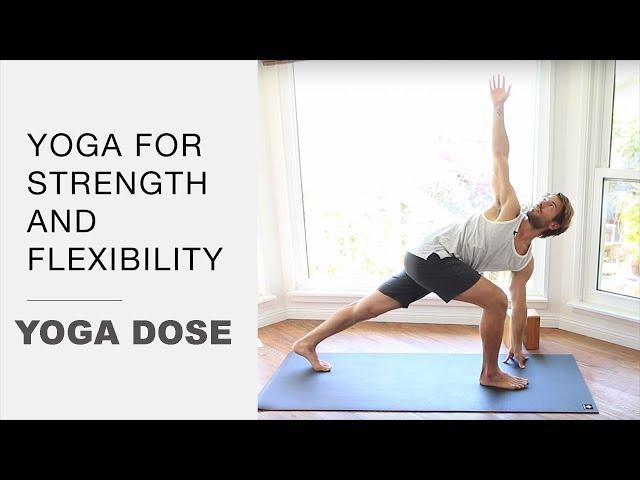 Yoga For Strength And Flexibility | Yoga Dose