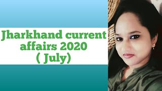 Jharkhand current affairs 2020 ( July)