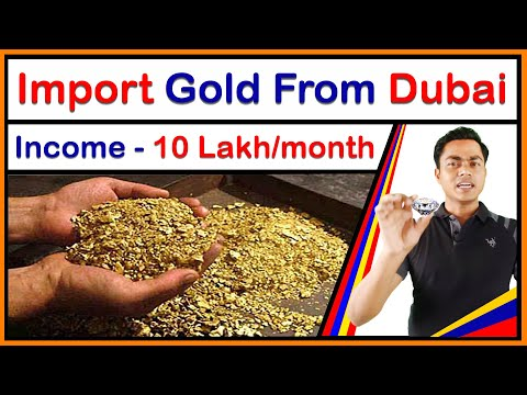 Gold importing Business from Dubai to India/ Pakistan