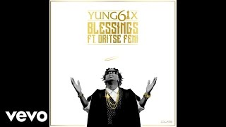 Yung6ix - Blessings (Audio) ft. Oritse Femi
