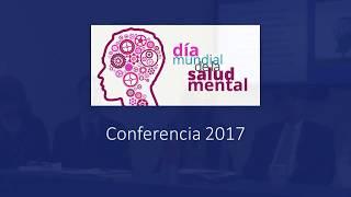 Conferencia sobre el Dia Mundial De la Salud Mental 2017