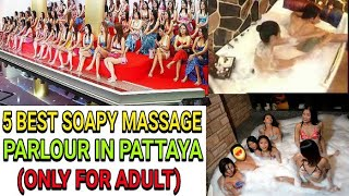 BEST 5 SOAPY MASSAGE PARLOUR IN PATTAYA | SANDWICH MASSAGE | BODY TO BODY MASSAGE