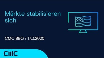 Märkte stabilisieren sich (CMC BBQ 17.3.20)
