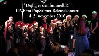 """""""Dejlig er den himmelblå"""" LIVE fra PopSalmer Release-koncert 5.nov"""