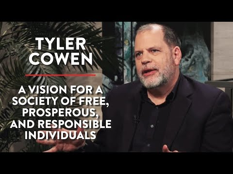 A Vision For A Society Of Free & Prosperous Individuals | Tyler Cowen | POLITICS | Rubin Report