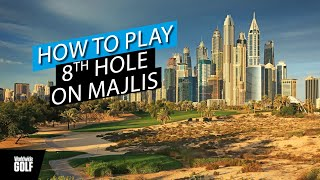 How to play the 8th hole on the Majlis course at Emirates Golf Club | by Alastair Brown