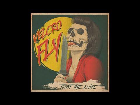 "VELCRO FLY ""Twist The Knife"" (New Full EP) 2017"