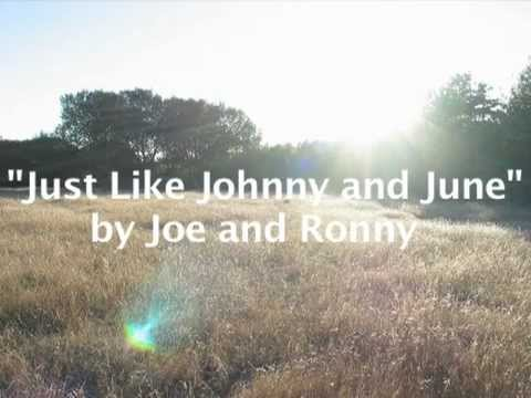 Just Like Johnny and June - Joe And Ronny
