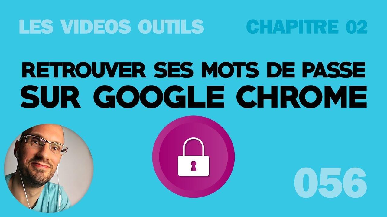 comment retrouver ses mots de passe sur google chrome youtube