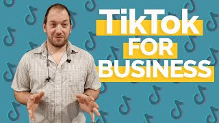 TikTok for Business - What Business Owners Should Know About This Social Media Platform