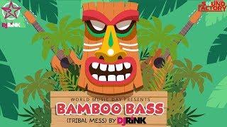 DJ RINK | BAMBOO BASS (TRIBAL MESS) an Original Mix | New Music Friday