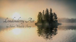 LONDONDERRY AIR by Silver, Wood & Ivory Video Series