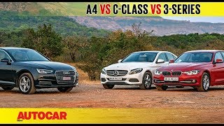 Audi A4 diesel vs Mercedes-Benz C-class vs  BMW 3-series | Comparison Test | Autocar India