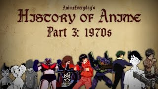 History Of Anime - Part 3 - 1970s