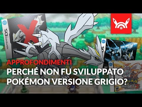 Perché NON VENNE sviluppato Pokémon GRIGIO?!