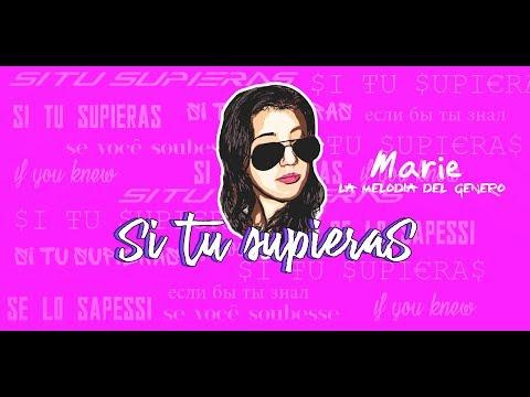 Marie la Melodia del Genero - Si Tu Supieras (Official Video Lyrics)