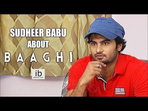 Sudheer Babu About Baaghi