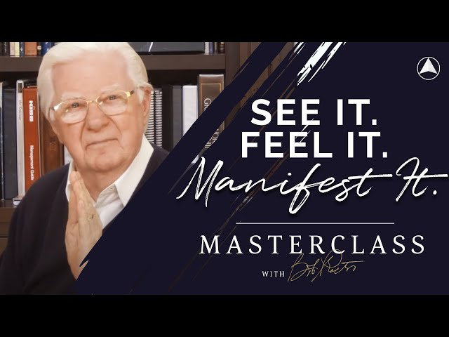 See It, Feel It, Manifest It | Bob Proctor Masterclass Exclusive Preview