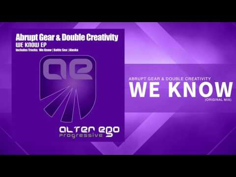Abrupt Gear & Double Creativity - We Know [Trance / Progressive]