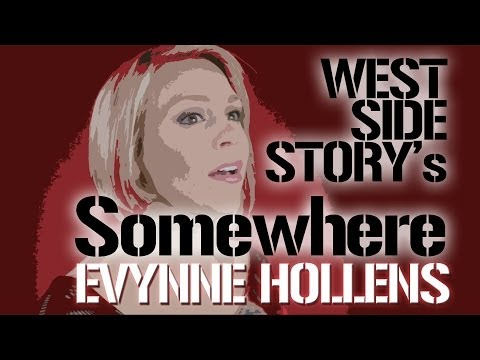 Somewhere from West Side Story - Evynne Hollens