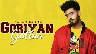 goriyan-gallan-song-karan-sehmbi-murad-new-punjabi-song-2019-new-song-goriyan-g