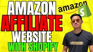 HOW TO MAKE AN AMAZON AFFILIATE WEBSITE 2018 - With Shopify for Beginners