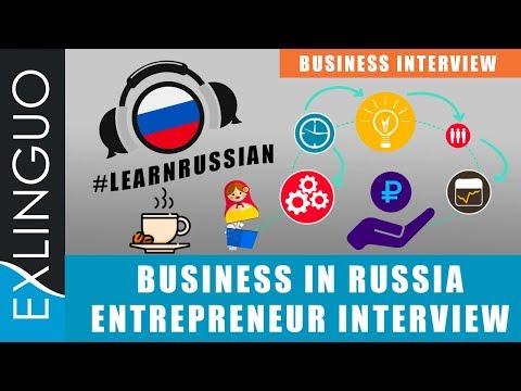 Business In Russia: Entrepreneur Interview / Встреча с предпринимателем | Exlinguo