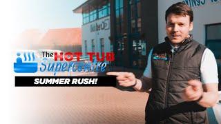 Summer Rush!   TheHotTubSupercentre