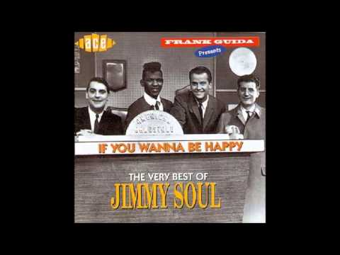 Jimmy Soul -  If You Want To Be Be Happy (HQ)