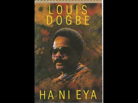 HA NI EYA- Louis Dogbe