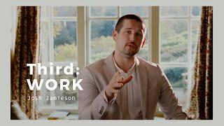 Third: Work | Josh Jamieson 01-23-2021 (part 3 of 4)