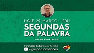 SEGUNDA DA PALAVRA 29 03