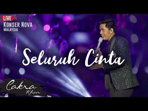 CAKRA KHAN | Seluruh Cinta #LIVE (Concert Nova 2017)