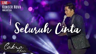 Download Video CAKRA KHAN | Seluruh Cinta #LIVE (Concert Nova 2017) MP3 3GP MP4