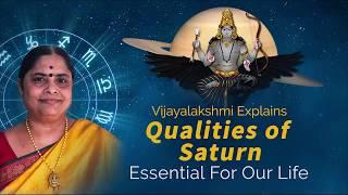 Vijayalakshmi Explains: Qualities of Saturn Essential For Our Life