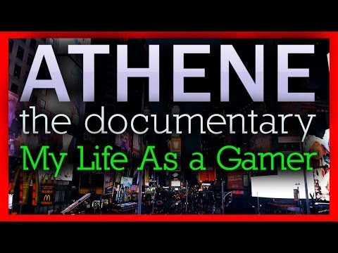 My Life As a Gamer (ATHENE: The Documentary)