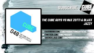 THE CUBE GUYS vs MAX ZOTTI & BLAXX - Jazzy [Official]