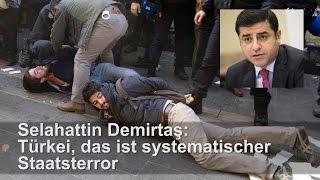 Selahattin Demirtaş: Türkei, das ist systematischer Staatsterror