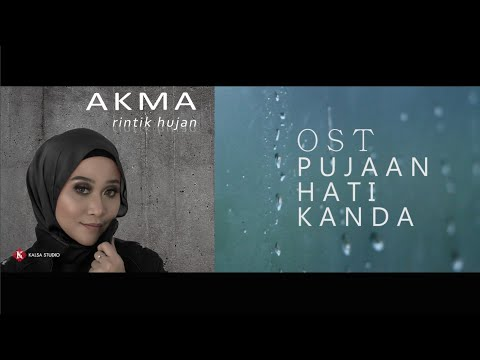 OST PUJAAN HATI KANDA - RINTIK HUJAN | AKMA (OFFICIAL VIDEO)