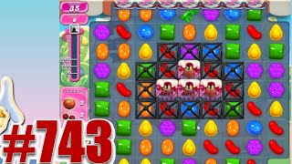Candy Crush Saga Level 743 | Complete! No Booster!