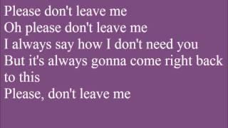 Pink - Please Don't Leave Me [Lyrics On Screen] HQ