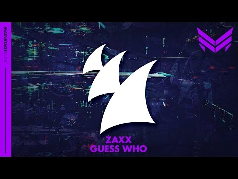 ZAXX - Guess Who (Original Mix)