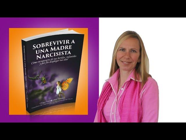 Como curar tus heridas del abuso narcisista : Sobrevivir  a una Madre Narcisista.
