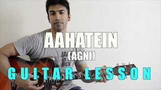 #66 - Aahatein (Agnee) - Guitar lesson - Complete and Accurate